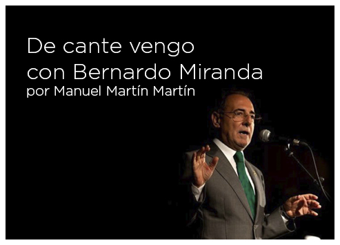 De cante vengo con Bernardo Miranda por Manuel Martín Martín